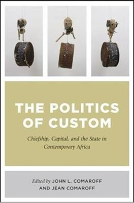The Politics of Custom  9780226510934