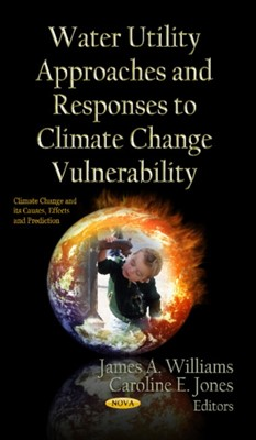 Water Utility Approaches & Responses to Climate Change Vulnerability  9781619427846