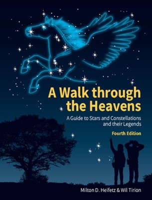 A Walk through the Heavens Milton D. Heifetz, Wil Tirion 9781316645512