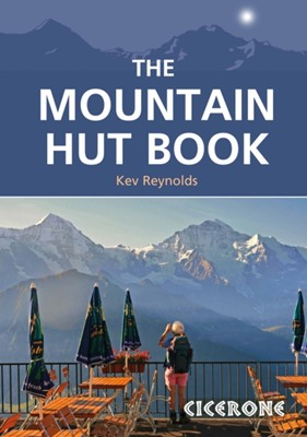 The Mountain Hut Book Kev Reynolds 9781852849283