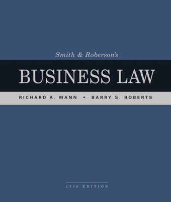 Smith and Roberson's Business Law Barry (The University of North Carolina at Chapel Hill) Roberts, Richard (The University of North Carolina at Chapel Hill) Mann 9781337094757
