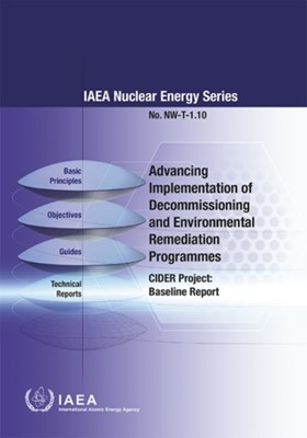 Advancing Implementation of Decommissioning and Environmental Remediation Programmes  9789201013163