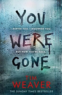 You Were Gone Tim Weaver 9780718189006