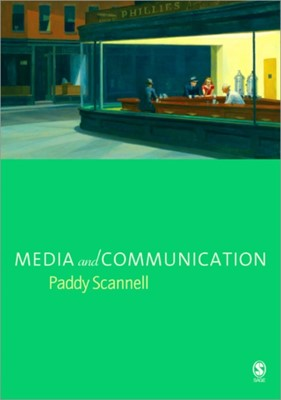 Media and Communication Paddy Scannell 9781412902694