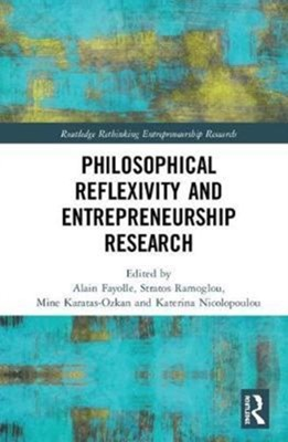 Philosophical Reflexivity and Entrepreneurship Research  9781138650299