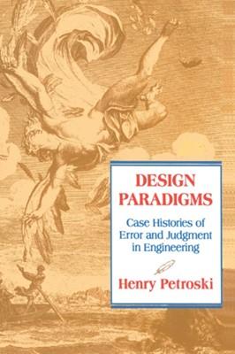 Design Paradigms Henry Petroski 9780521466493