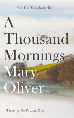 A Thousand Mornings Mary Oliver 9781472153760