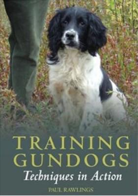 Training Gundogs Paul Rawlings 9781861269843