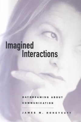 Imagined Interactions James M. Honeycutt 9781572734142