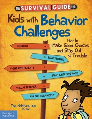 The Survival Guide for Kids with Behavior Challenges Thomas McIntyre 9781575424491