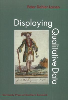 Displaying Qualitative Data Peter Dahler-Larsen 9788776743772