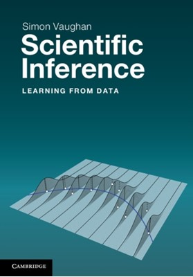 Scientific Inference Simon Vaughan, Simon (University of Leicester) Vaughan 9781107607590