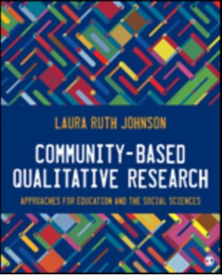 Community-Based Qualitative Research Laura Ruth Johnson 9781483351681