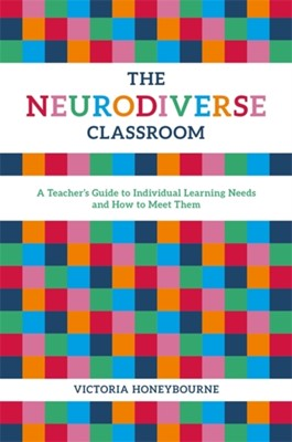 The Neurodiverse Classroom Victoria Honeybourne 9781785923623