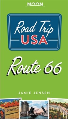 Road Trip USA Route 66 (Fourth Edition) Jamie Jensen 9781640495234