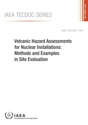 Volcanic Hazard Assessments for Nuclear Installations  9789201049162