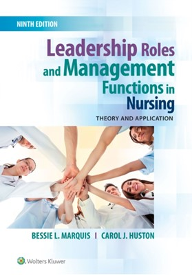 Leadership Roles and Management Functions in Nursing Bessie L. Marquis, Carol J. Huston 9781496361400