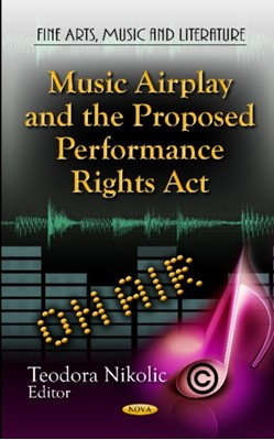 Music Airplay & the Proposed Performance Rights Act  9781621004516