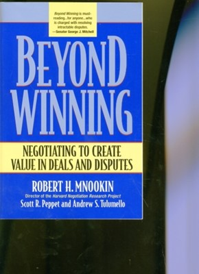 Beyond Winning Andrew S. Tulumello, Robert H. Mnookin, Scott R. Peppet 9780674012318