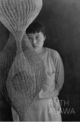 Ruth Asawa Tiffany Bell, Robert Storr 9781941701683