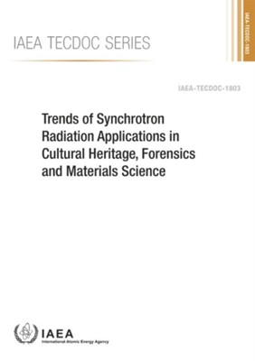 Trends of Synchrotron Radiation Applications in Cultural Heritage, Forensics and Materials Science  9789201071163
