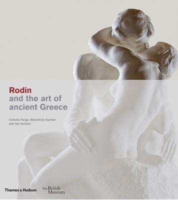 Rodin and the art of ancient Greece Ian Jenkins 9780500480304