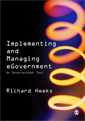 Implementing and Managing eGovernment Richard Heeks 9780761967927