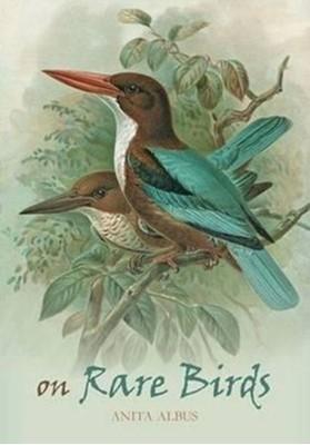 On Rare Birds Anita Albus 9781887354806