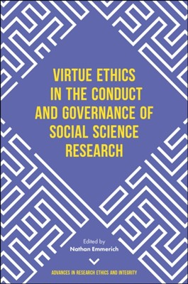 Virtue Ethics in the Conduct and Governance of Social Science Research  9781787146082