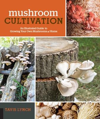 Mushroom Cultivation Tavis Lynch 9781631594045