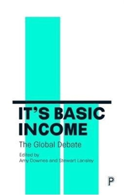 It's Basic Income Amy Downes, Stewart Lansley 9781447343905