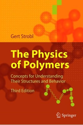 The Physics of Polymers Gert R. Strobl 9783642064494