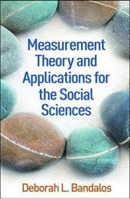 Measurement Theory and Applications for the Social Sciences Deborah L. (Deborah L. Bandalos Bandalos 9781462532131