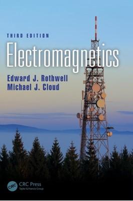 Electromagnetics Edward J. (Michigan State University Rothwell, Michael J. (Lawrence Technological University Cloud 9781498796569