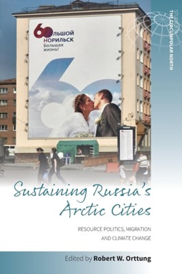Sustaining Russia's Arctic Cities  9781785338427