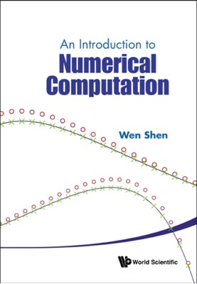 Introduction To Numerical Computation, An Wenxian Shen 9789814730068