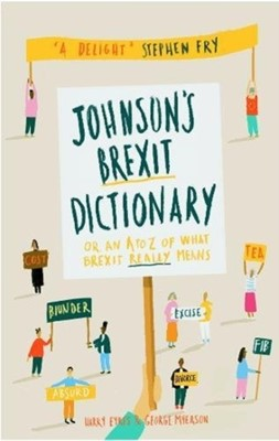 Johnson's Brexit Dictionary George Myerson, Harry Eyres 9781782274988