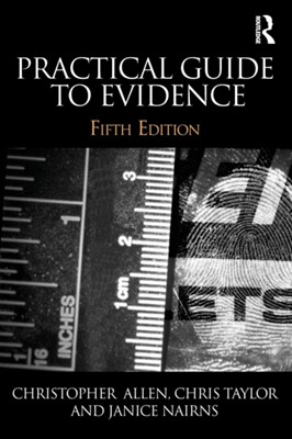 Practical Guide to Evidence Christopher Allen, Janice Nairns, Chris Taylor, Christopher (Formerly at Inns of Court Law School Allen, Chris (University of Bradford Taylor 9781138781719