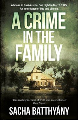A Crime in the Family Sacha Batthyany 9781786480569