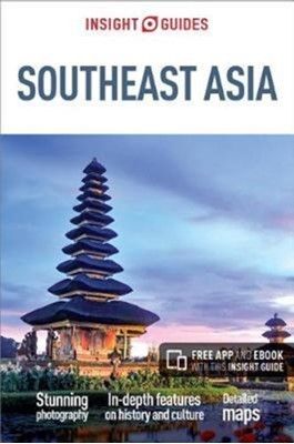 Insight Guides Southeast Asia (Travel Guide with Free eBook) Insight Guides 9781786717641