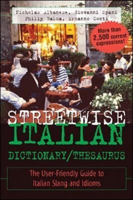 Streetwise Italian Dictionary/Thesaurus Giovanni Spani, Nicholas Albanese, Ermanno Conti, Philip Balma 9780071430708