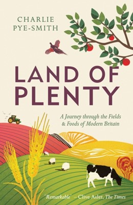 Land of Plenty Charlie Pye-Smith 9781783963805