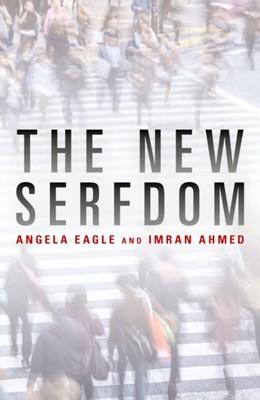 The New Serfdom Imran Ahmed, Angela Eagle 9781785903137