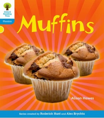 Oxford Reading Tree: Level 3: Floppy's Phonics Non-Fiction: Muffins Thelma Page, Roderick Hunt, Monica Hughes, Alison Hawes 9780198484509
