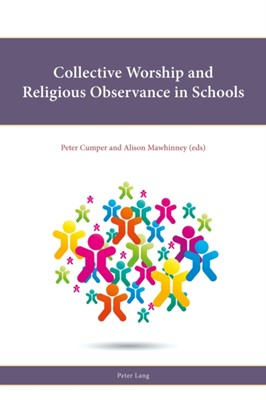 Collective Worship and Religious Observance in Schools  9781787076556