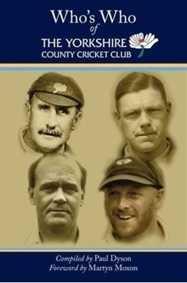 Who's Who of The Yorkshire County Cricket Club Paul Dyson 9781912101535