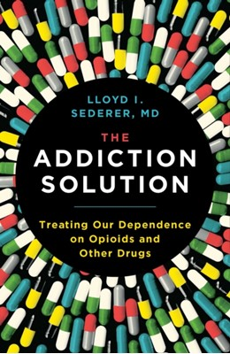The Addiction Solution Lloyd Sederer 9781501179440
