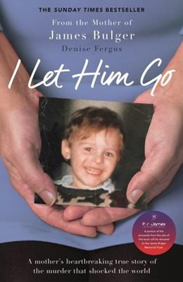 I Let Him Go Denise Fergus 9781788700351
