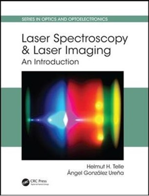 Laser Spectroscopy and Laser Imaging Angel (Universidad Complutense de Madrid Gonzalez Urena, Helmut H. (Universidad Complutense de Madrid Telle, Angel Gonzalez Urena 9781466588226