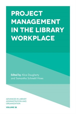 Project Management in the Library Workplace  9781787548374